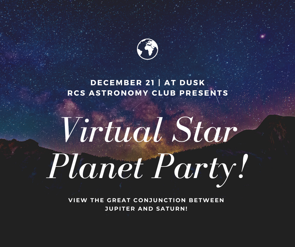 RCS Astronomy Club presents a virtual star (planet) party* Monday, December 21